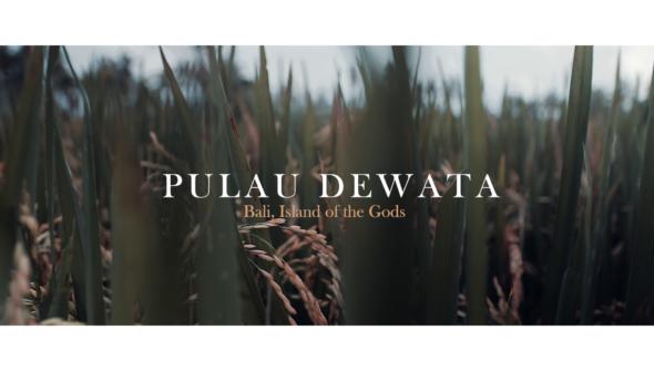 Pulau Dewata - Bali, Island of the Gods